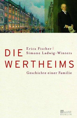9783871344435: Die Wertheims: Geschichte einer Familie