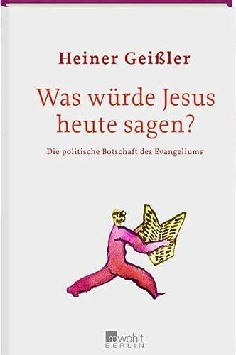 9783871344770: Was würde Jesus heute sagen?: Die politische Botschaft des Evangeliums