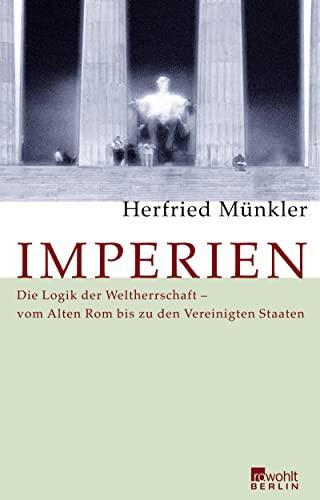 9783871345098: Imperien: Die Logik der Weltherrschaft - vom Alten Rom bis zu den Vereinigten Staaten