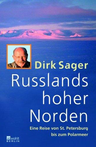 9783871345135: Russlands hoher Norden: Eine Reise von St. Petersburg bis zum Polarmeer