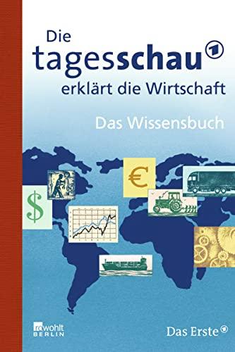 9783871346125: Die Tagesschau erklärt die Wirtschaft: Das Wissensbuch