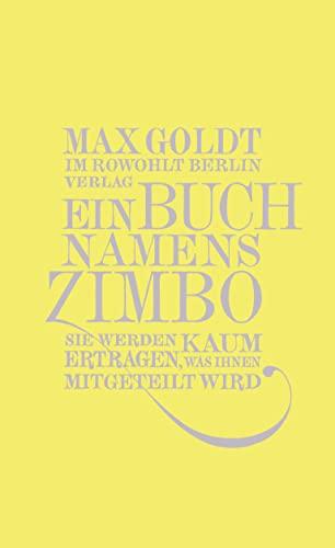 9783871346651: Ein Buch namens Zimbo: Sie werden kaum ertragen, was Ihnen mitgeteilt wird. Texte 2007-2008, einer von 2006, vier von 2009