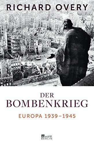 9783871347825: Der Bombenkrieg: Europa 1939 bis 1945