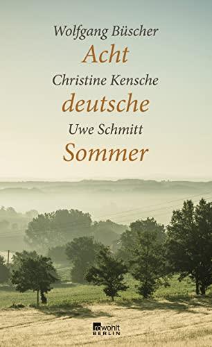 Acht deutsche Sommer: Büscher, Wolfgang; Kensche,