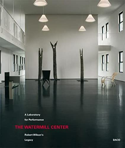 9783871350542: Robert Wilson: The Watermill Center: A Laboratory for Performance