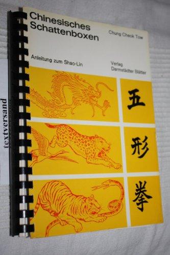 9783871390173: Chinesisches Schattenboxen. Anleitung zum Shao-lin. Dt. /Franz. /Engl