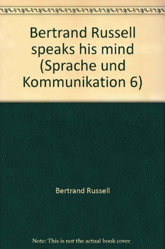Bertrand Russell Speaks His Mind: Russell, Bertrand