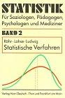 9783871445965: Statistik für Soziologen, Pädagogen, Psychologen und Mediziner, Bd.2, Statistische Verfahren