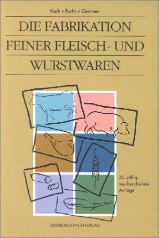 9783871503696: Die Fabrikation feiner Fleisch- und Wurstwaren.