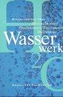 Wasserwerk - Wissenswertes über : Mineralwasser, Quellwasser, Tafelwasser, heilwasser