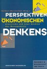 9783871506062: Perspektiven ökonomischen Denkens. Klassische und neue Ansätze des Managements. Festschrift für Herrn Univ. - Prof. Dr. Dr. h. c. Rudolf Gümbel.