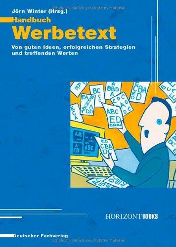 9783871507717: Handbuch Werbetext. Von guten Ideen, erfolgreichen Strategien und treffenden Worten (Livre en allemand)