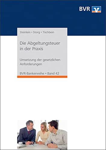 9783871511189: Die Abgeltungsteuer in der Praxis: Umsetzung der gesetzlichen Anforderungen