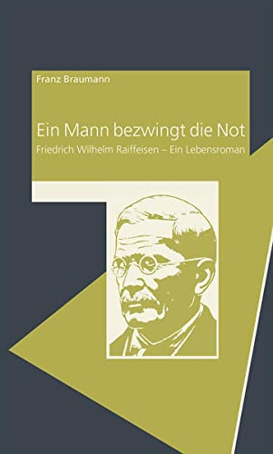 Ein Mann bezwingt die Not: Friedrich Wilhelm: Braumann, Franz