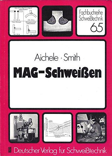 9783871550683: MAG-Schweissen (Fachbuchreihe Schweisstechnik) [Paperback] by Aichele, G
