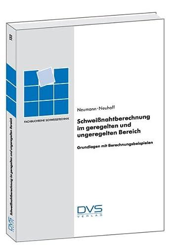 Schweißnahtberechnung im geregelten und ungeregelten Bereich: A. Neumann