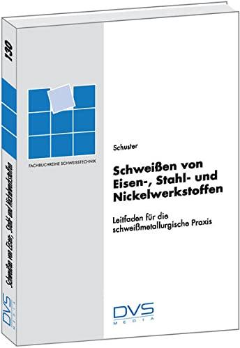 Schweißen von Eisen-, Stahl- und Nickelwerkstoffen: Jochen Schuster
