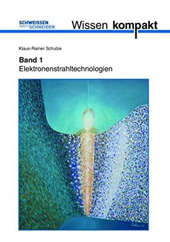 9783871552250: Schweißen und Schneiden Wissen kompakt Teil 1:: Elektronenstrahltechnologien
