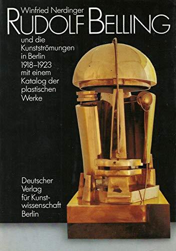 Winfried Nerdinger: Rudolf Belling und die Kunstströmungen: Rudolf Belling [*