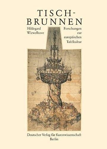 9783871571145: Tischbrunnen: Forschungen zur europäischen Tischkultur
