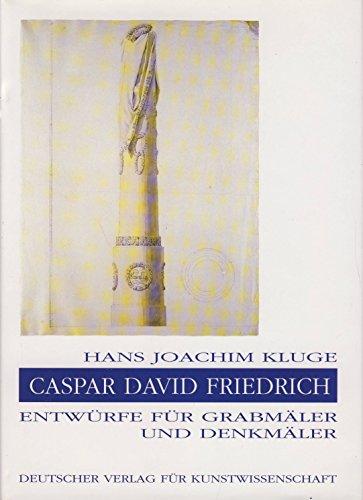 9783871571602: Caspar David Friedrich: Entwürfe für Grabmäler und Denkmäler (German Edition)