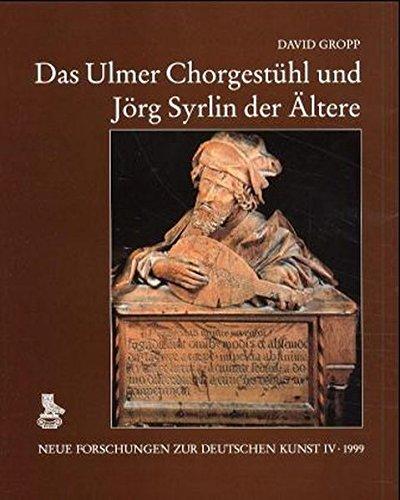 9783871571824: Das Ulmer Chorgestuhl Und Jorg Syrlin Der Altere: Untersuchungen Zu Architektur Und Bildwerk