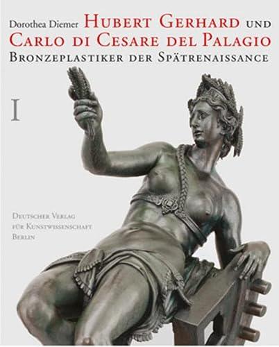 9783871572043: Hubert Gerhard und Carlo di Cesare del Palagio: Bronzeplastiker der Spätrenaissance (Denkmäler deutscher Kunst)