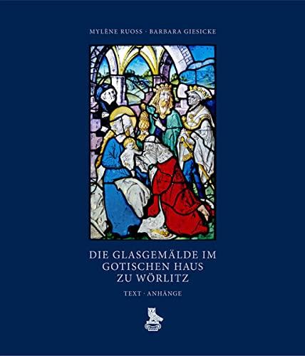 Die Glasgemalde Im Gotischen Haus Zu Wor: Mylène Ruoss, Barbara Giesicke