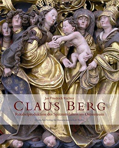 9783871572180: Claus Berg: Retabelproduktion des ausgehenden Mittelalters im Ostseeraum