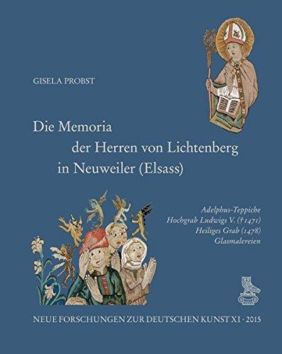 9783871572418: Die Memoria der Herren von Lichtenberg in Neuweiler (Elsass): Adelphus-Teppiche, Hochgrab Ludwigs V. (+ 1471), Heiliges Grab (1478), Glasmalereien
