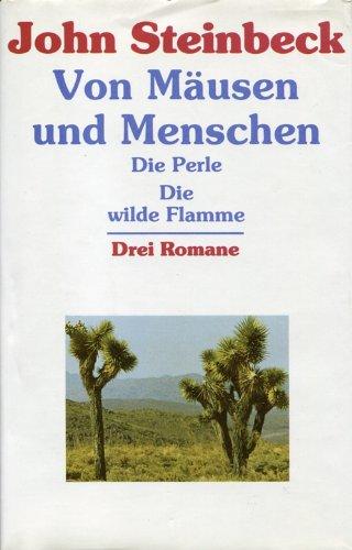 Drei Romane. Die wilde Flamme / Die: Steinbeck, John: