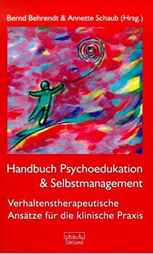 Handbuch Psychoedukation und Selbstmanagement: Bernd Behrendt