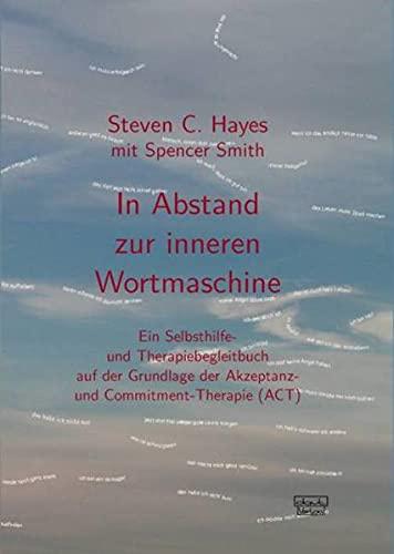 9783871590696: In Abstand zur inneren Wortmaschine: Ein Selbsthilfe- und Therapiebegleitbuch auf der Grundlage der Akzeptanz- und Commitment-Therapie (ACT)