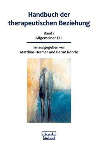 9783871590818: Handbuch der therapeutischen Beziehung 1: Allgemeiner Teil