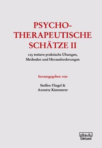9783871590924: Psychotherapeutische Sch�tze II: 125 weitere praktische �bungen, Methoden und Herausforderungen
