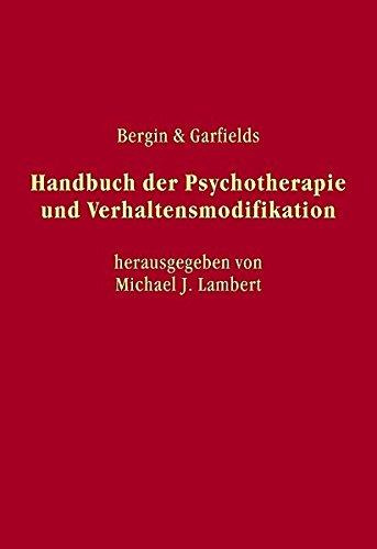 Bergin und Garfields Handbuch der Psychotherapie und Verhaltensmodifikation: Michael Lambert