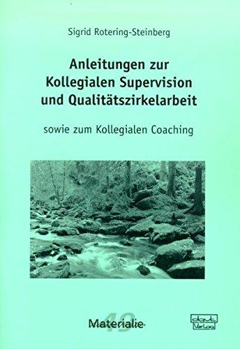 9783871593062: Anleitungen zur Kollegialen Supervision und Qualitätszirkelarbeit sowie zum Kollegialen Coaching