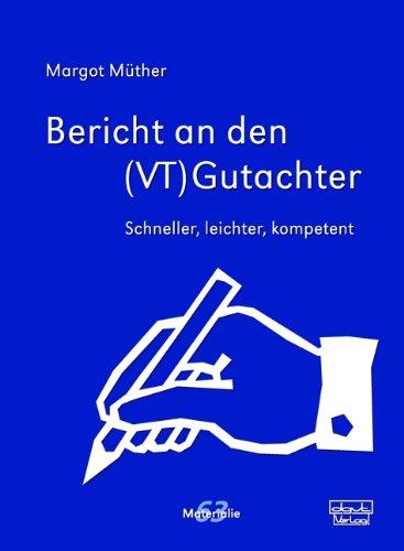 9783871593635: Bericht an den (VT)Gutachter: Schneller, leichter, kompetenter
