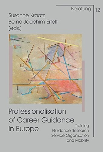 Professionalisation of Career Guidance in Europe: Training, Guidance Research, Service Organisation...