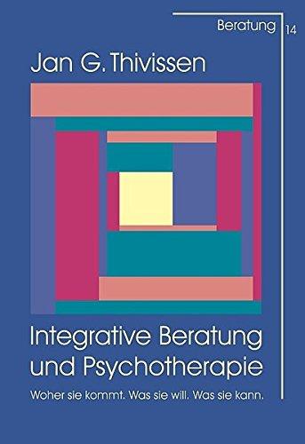 9783871597145: Integrative Beratung und Psychotherapie: Woher sie kommt. Was sie will. Was sie kann