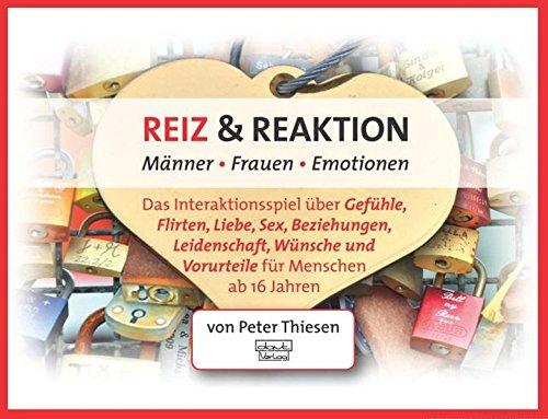 Reiz & Reaktion: Männer - Frauen - Emotionen: Thiesen, Peter