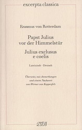 Papst Julius vor der Himmelstür. Julius exclusus: Erasmus von Rotterdam