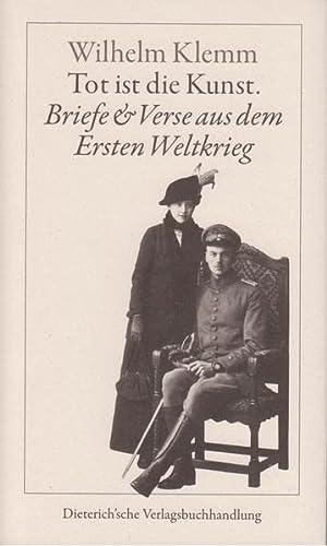 9783871620799: Tot ist die Kunst: Briefe und Verse aus dem Ersten Weltkrieg