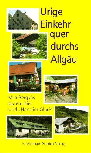 """Urige Einkehr quer durchs Allgäu: Von Bergkäs, gutem Bier und """"Hans im Glück&..."""