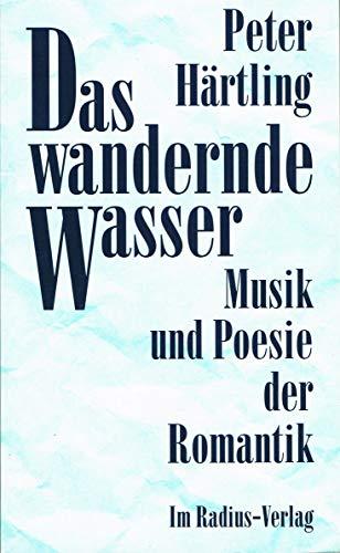 9783871730061: Das wandernde Wasser. Musik und Poesie der Romantik