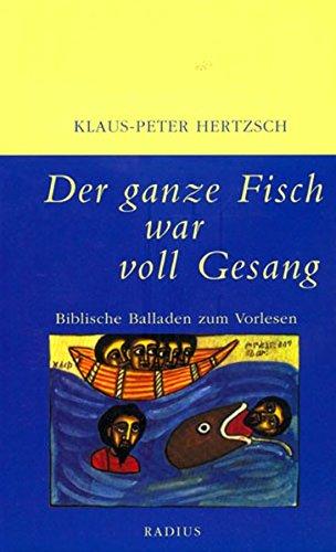 9783871730313: Der ganze Fisch war voll Gesang: Biblische Balladen zum Vorlesen