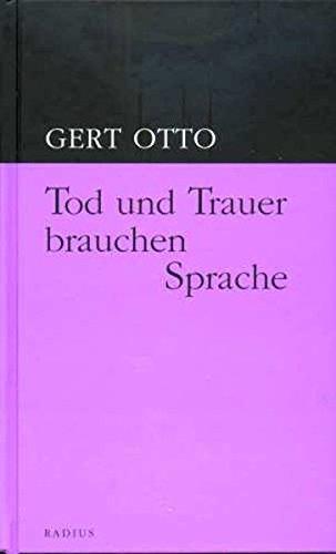 Tod und Trauer brauchen Sprache: Gert Otto