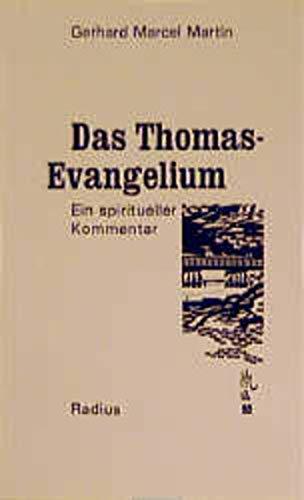 Das Thomas-Evangelium.: Martin, Gerhard Marcel