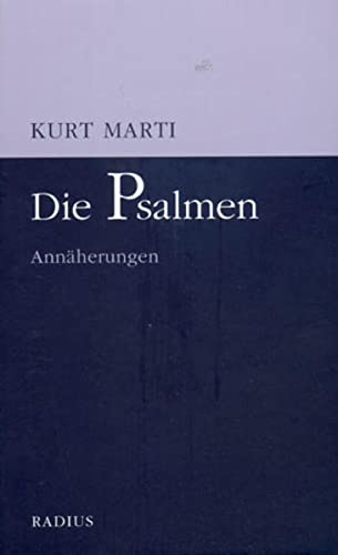 9783871732843: Die Psalmen: Ann�herungen. �bertragungen aller Psalmen mit Kommentaren