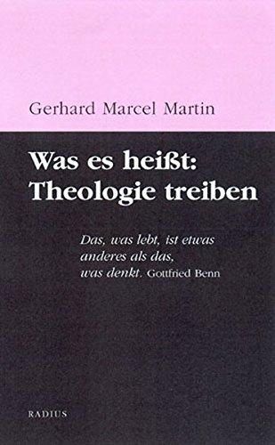9783871733147: Was es hei�t: Theologie treiben